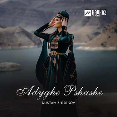 Rustam Zhirikov. «Adyghe Pshashe»