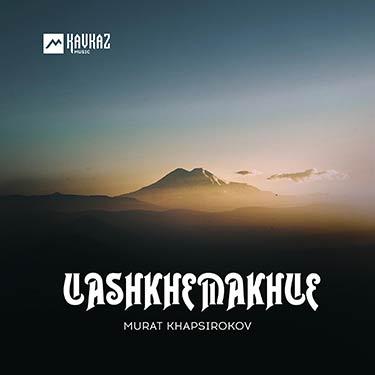 Murat Khapsirokov. «Uashkhemakhue»
