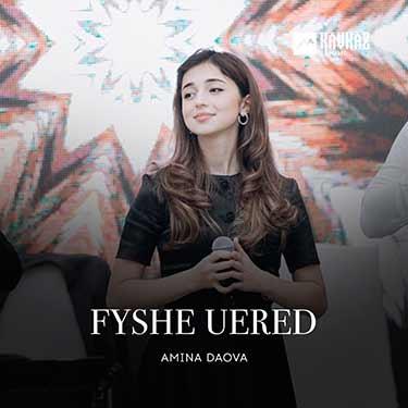 Amina Daova. «Fyshe Uered»