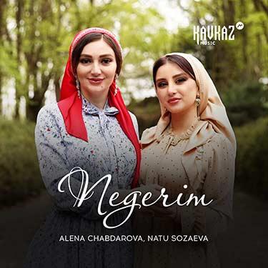 Natu Sozaeva & Alena Chabdarova. «Negerim»