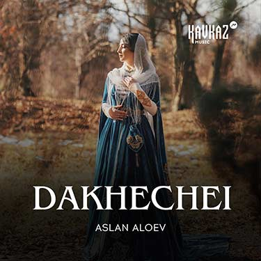 Aslan Aloev. «Dakhechei»