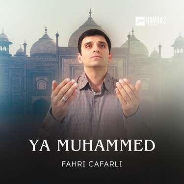 Fahri Cafarli. «Ya Muhammed»