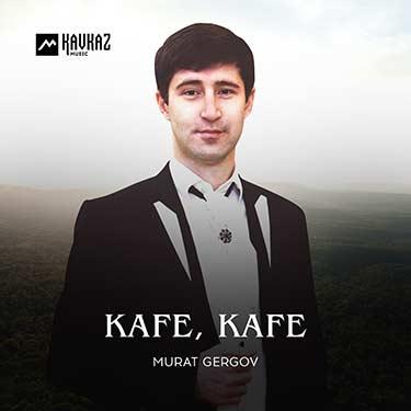 Murat Gergov. «Kafe, Kafe»