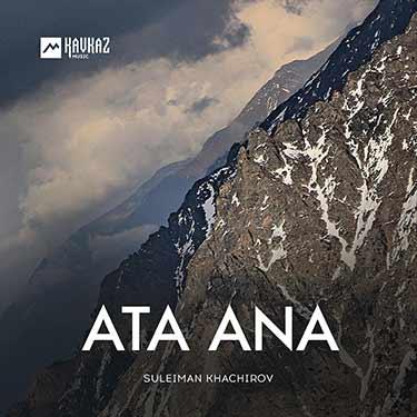 Suleiman Khachirov. «Ata Ana»
