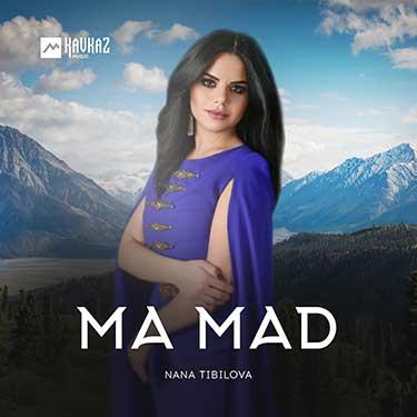Nana Tibilova. «Ma Mad»