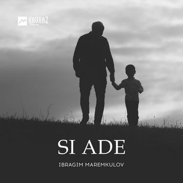 Ibragim Maremkulov. «Si Ade»