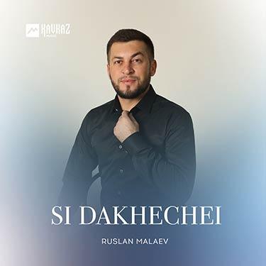 Ruslan Malaev. «Si Dakhechei»