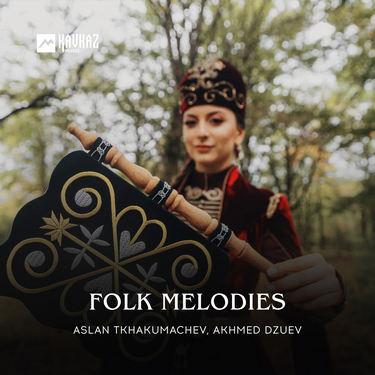Aslan Tkhakumachev, Akhmed Dzuev. «Folk Melodies»