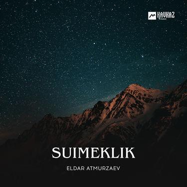 Eldar Atmurzaev. «Suimeklik»