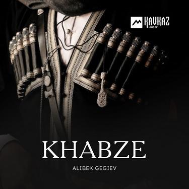 Alibek Gegiev. «Khabze»