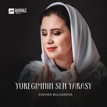 Zukhra Bulgarova. «Yuregimnin Sen Yarasy»