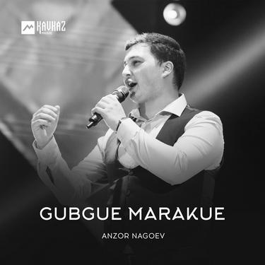 Anzor Nagoev. «Gubgue marakue»