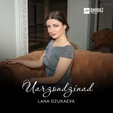 Lana Dzukaeva. «Uarzondzinad»