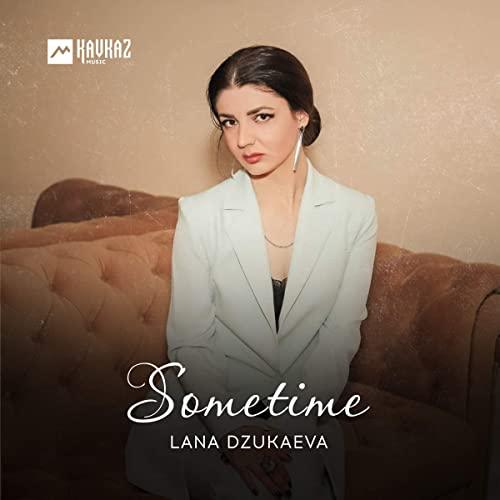 Lana Dzukaeva. «Sometime»