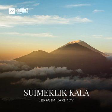 Ibragim Karimov. «Suimeklik kala»