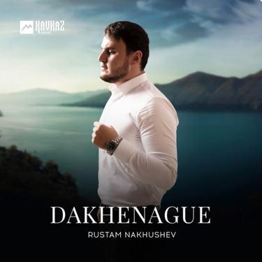 Rustam Nakhushev. «Dakhenague»