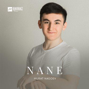 Murat Nagoev. «Nane»